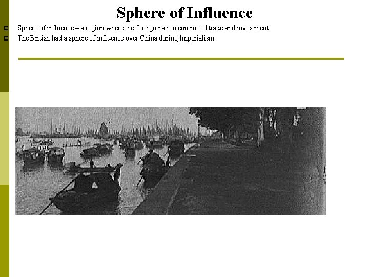 Sphere of Influence p p Sphere of influence – a region where the foreign