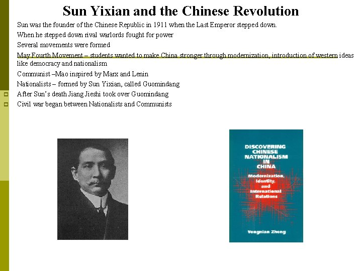 Sun Yixian and the Chinese Revolution p p p p Sun was the founder