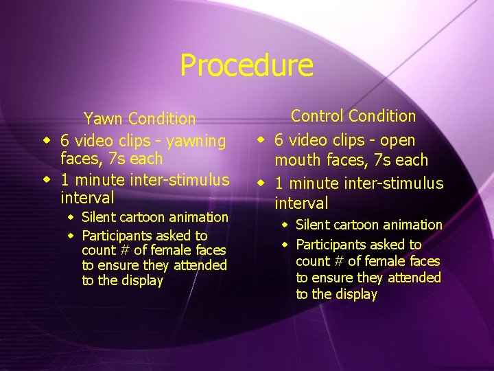 Procedure Yawn Condition w 6 video clips - yawning faces, 7 s each w