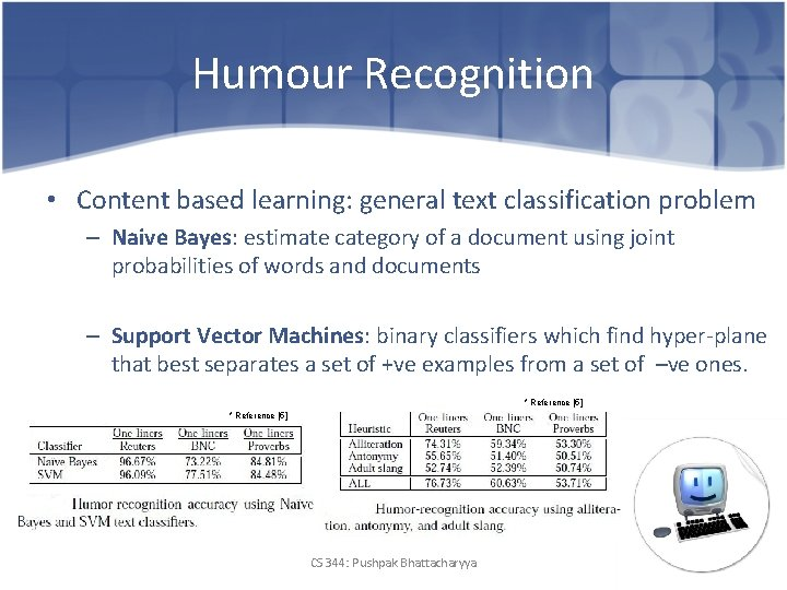 Humour Recognition • Content based learning: general text classification problem – Naive Bayes: estimate