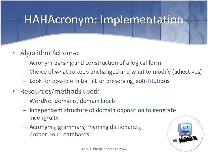 HAHAcronym: Implementation • Algorithm Schema: – Acronym parsing and construction of a logical form