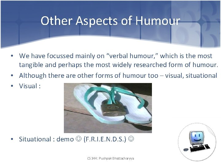 """Other Aspects of Humour • We have focussed mainly on """"verbal humour, """" which"""