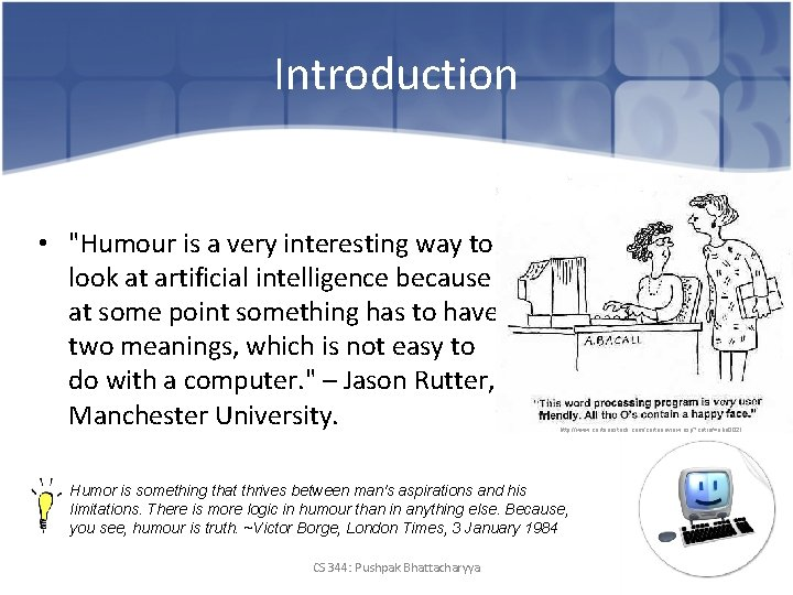 """Introduction • """"Humour is a very interesting way to look at artificial intelligence because"""