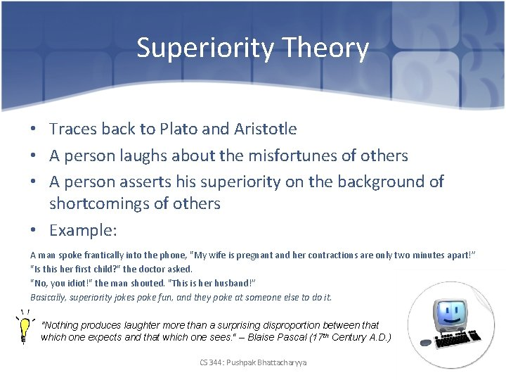 Superiority Theory • Traces back to Plato and Aristotle • A person laughs about