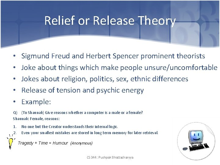 Relief or Release Theory • • • Sigmund Freud and Herbert Spencer prominent theorists