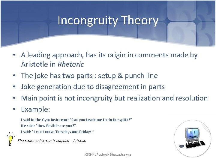 Incongruity Theory • A leading approach, has its origin in comments made by Aristotle
