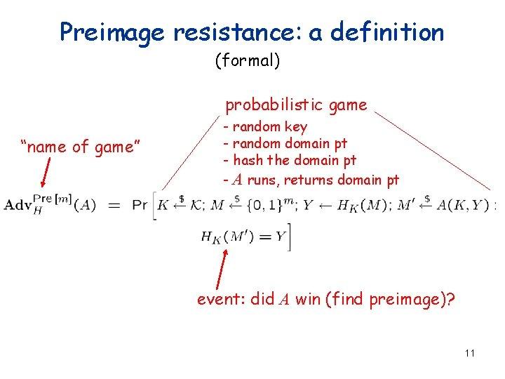 "Preimage resistance: a definition (formal) probabilistic game ""name of game"" - random key -"