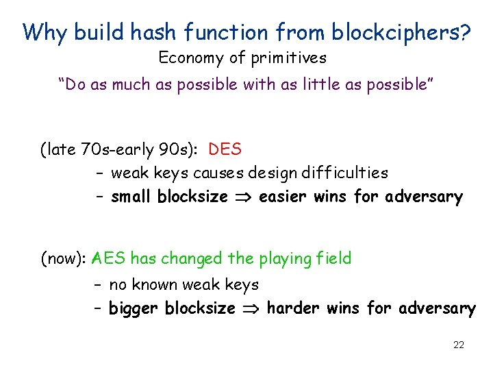 """Why build hash function from blockciphers? Economy of primitives """"Do as much as possible"""