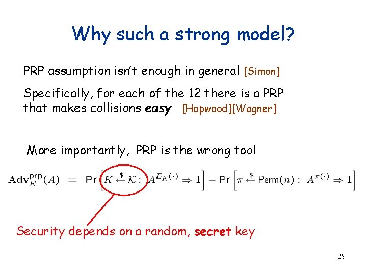 Why such a strong model? PRP assumption isn't enough in general [Simon] Specifically, for