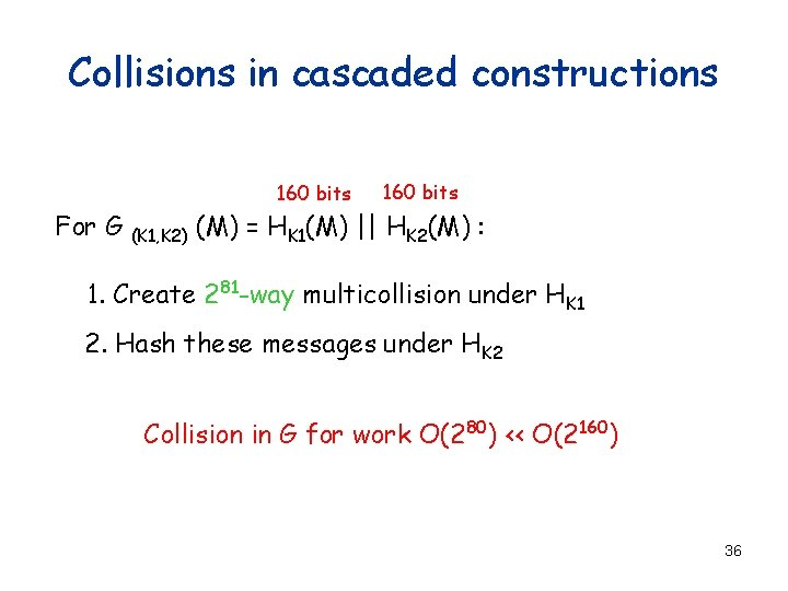 Collisions in cascaded constructions 160 bits For G (K 1, K 2) 160 bits