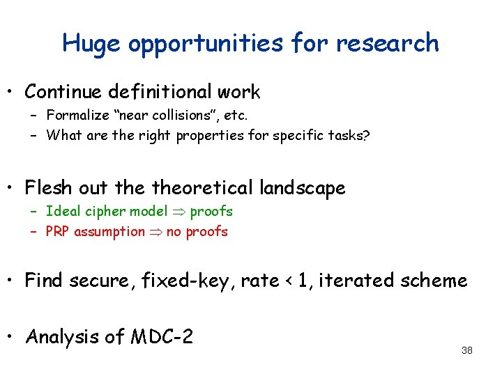 """Huge opportunities for research • Continue definitional work – Formalize """"near collisions"""", etc. –"""