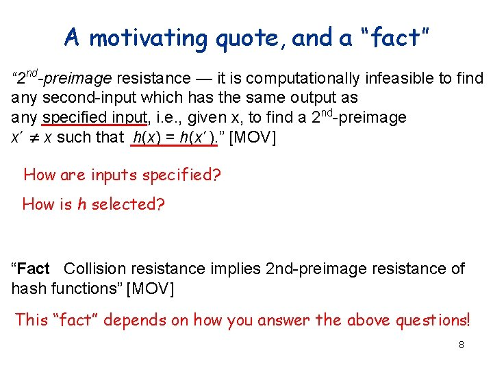 """A motivating quote, and a """"fact"""" """" 2 nd-preimage resistance — it is computationally"""
