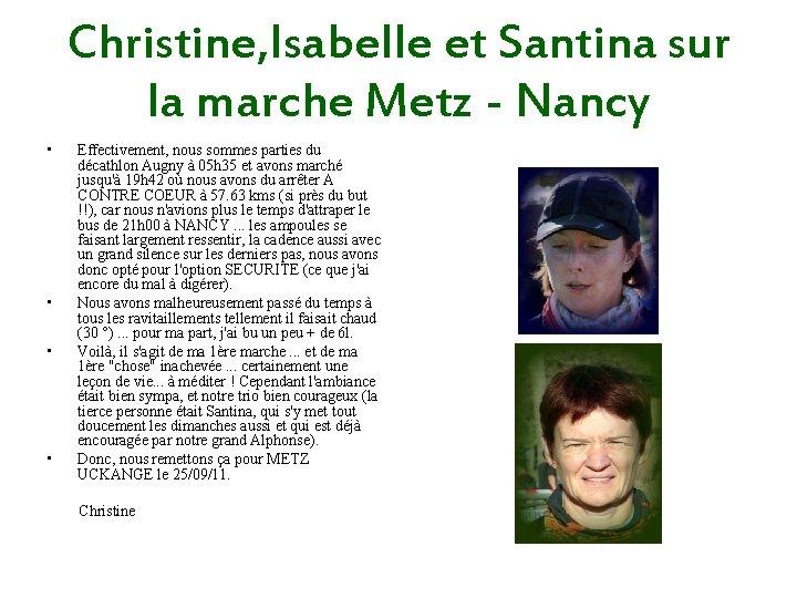 Christine, Isabelle et Santina sur la marche Metz - Nancy • • Effectivement, nous