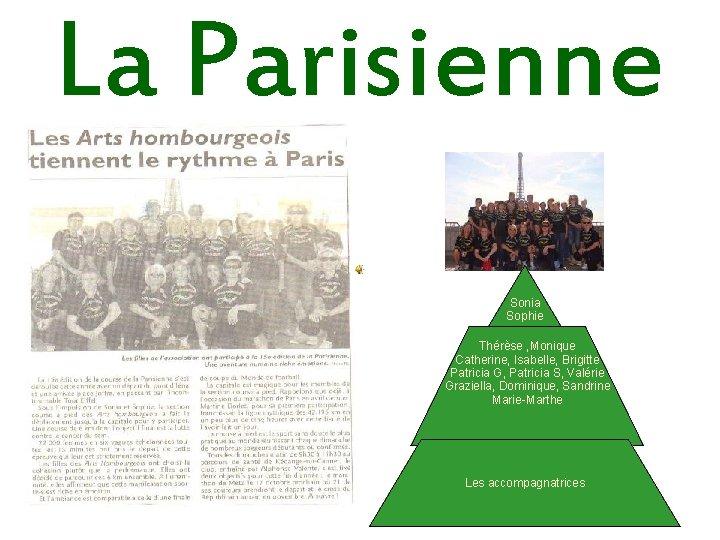La Parisienne Sonia Sophie Thérèse , Monique Catherine, Isabelle, Brigitte Patricia G, Patricia S,