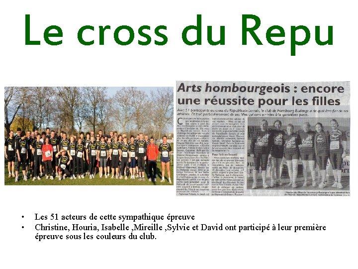 Le cross du Repu • • Les 51 acteurs de cette sympathique épreuve Christine,