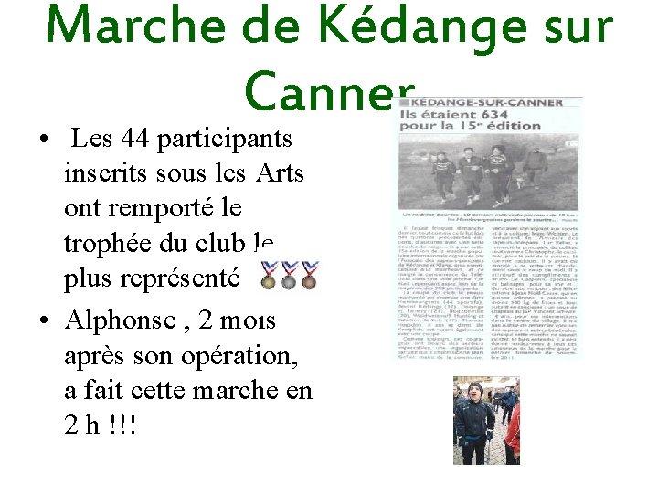 Marche de Kédange sur Canner • Les 44 participants inscrits sous les Arts ont