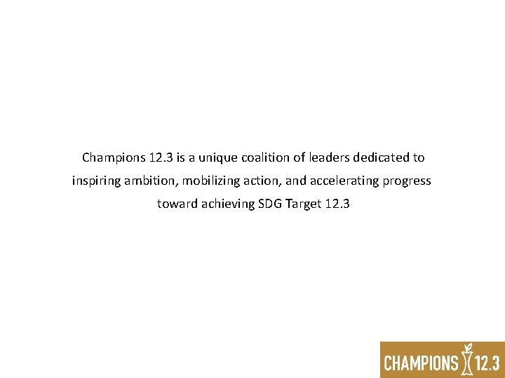 Champions 12. 3 is a unique coalition of leaders dedicated to inspiring ambition, mobilizing