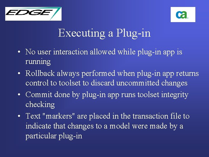 Executing a Plug-in • No user interaction allowed while plug-in app is running •