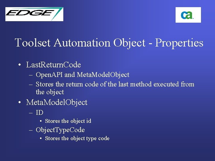 Toolset Automation Object - Properties • Last. Return. Code – Open. API and Meta.