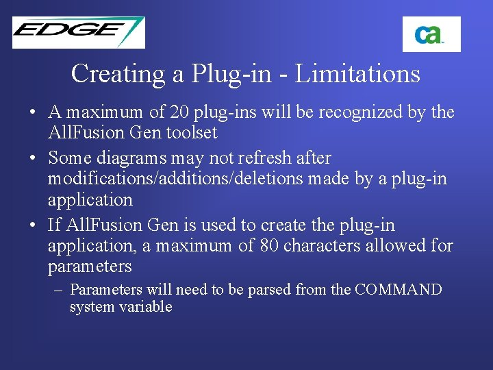 Creating a Plug-in - Limitations • A maximum of 20 plug-ins will be recognized