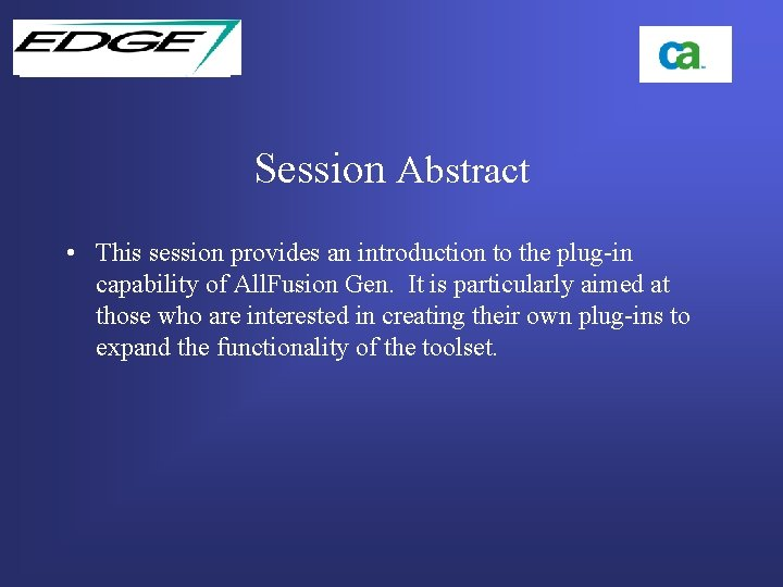 Session Abstract • This session provides an introduction to the plug-in capability of All.