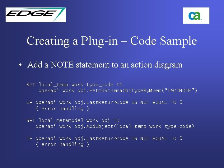 Creating a Plug-in – Code Sample • Add a NOTE statement to an action