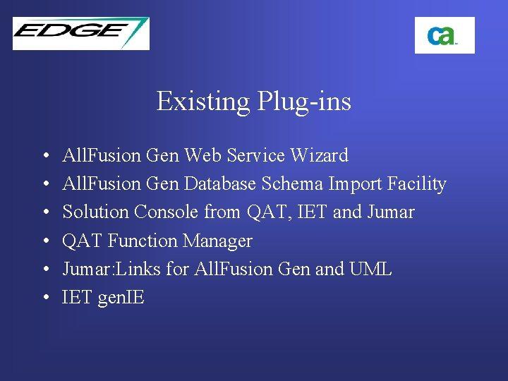 Existing Plug-ins • • • All. Fusion Gen Web Service Wizard All. Fusion Gen