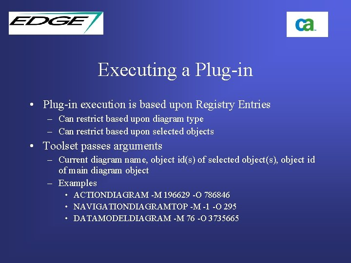 Executing a Plug-in • Plug-in execution is based upon Registry Entries – Can restrict