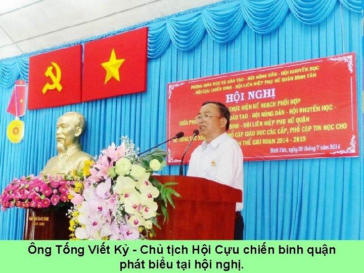 Ông Tống Viết Kỷ - Chủ tịch Hội Cựu chiến binh quận phát biểu