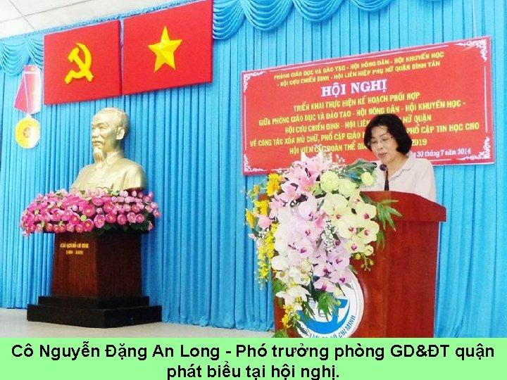 Cô Nguyễn Đặng An Long - Phó trưởng phòng GD&ĐT quận phát biểu tại