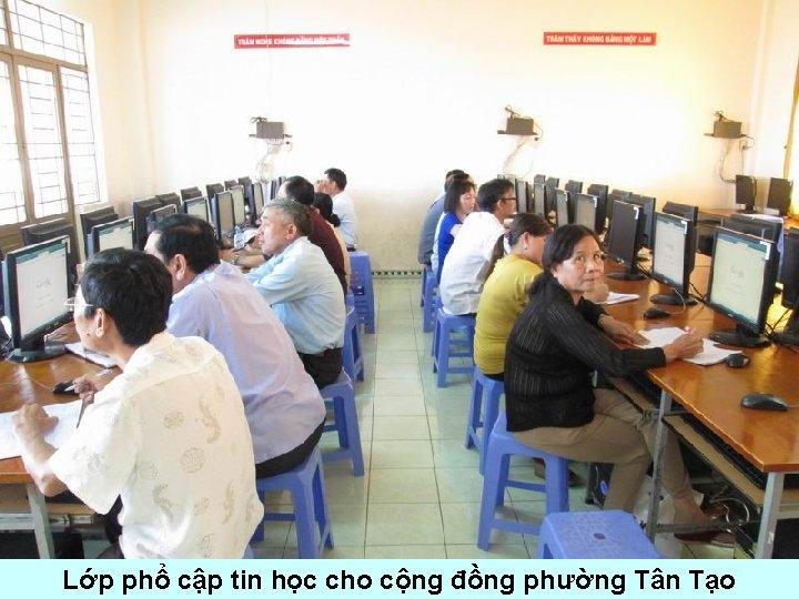 Lớp phổ cập tin học cho cộng đồng phường Tân Tạo