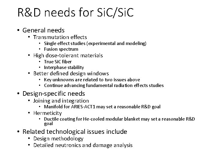 R&D needs for Si. C/Si. C • General needs • Transmutation effects • Single