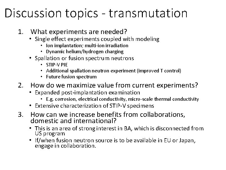 Discussion topics - transmutation 1. What experiments are needed? • Single effect experiments coupled