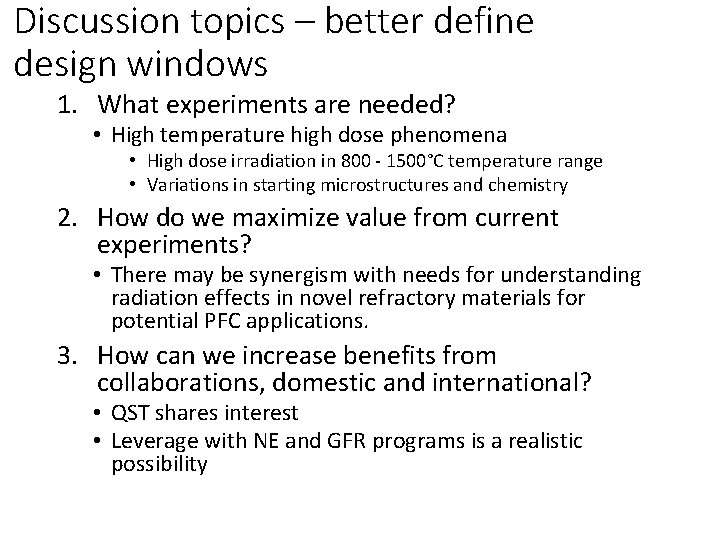 Discussion topics – better define design windows 1. What experiments are needed? • High