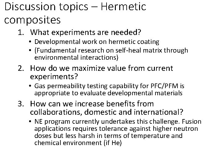 Discussion topics – Hermetic composites 1. What experiments are needed? • Developmental work on