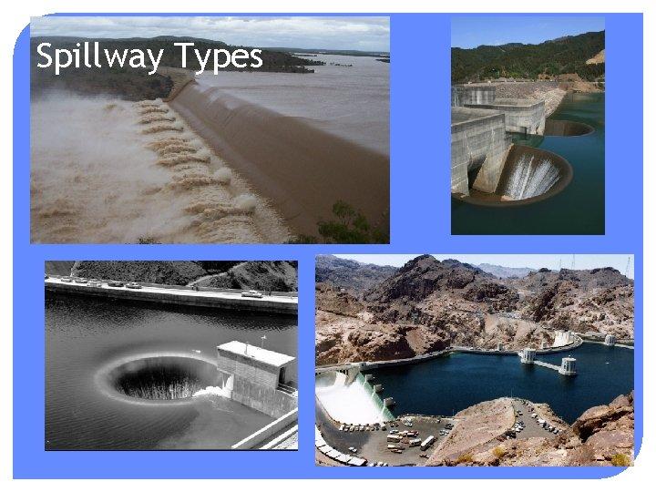 Spillway Types
