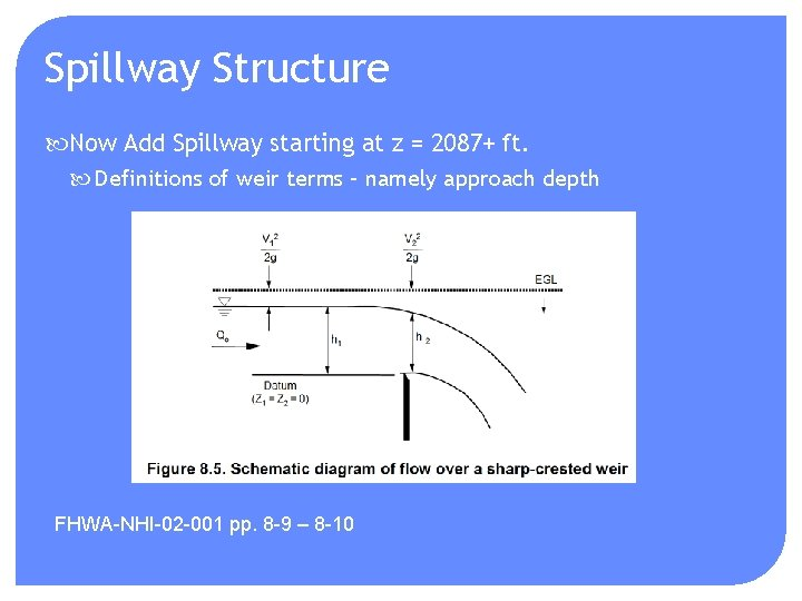 Spillway Structure Now Add Spillway starting at z = 2087+ ft. Definitions of weir