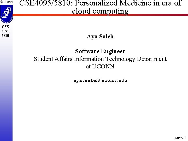CSE 4095/5810: Personalized Medicine in era of cloud computing CSE 4095 5810 Aya Saleh