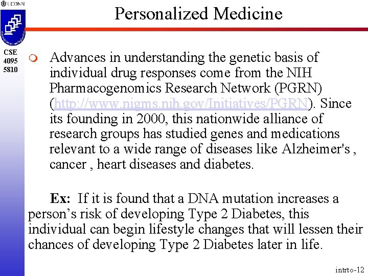 Personalized Medicine CSE 4095 5810 m Advances in understanding the genetic basis of