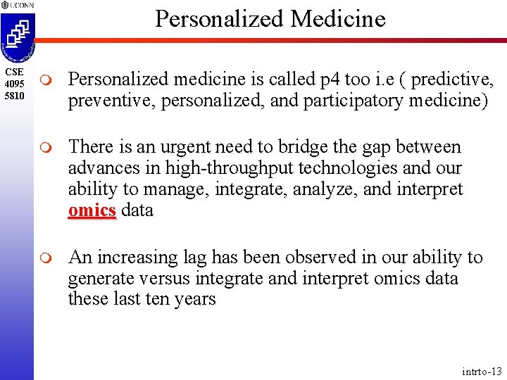 Personalized Medicine CSE 4095 5810 m Personalized medicine is called p 4 too i.