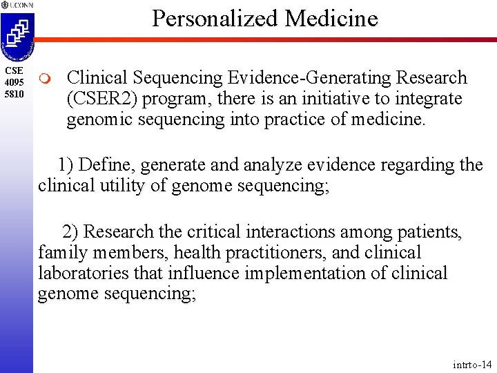Personalized Medicine CSE 4095 5810 m Clinical Sequencing Evidence-Generating Research (CSER 2) program, there