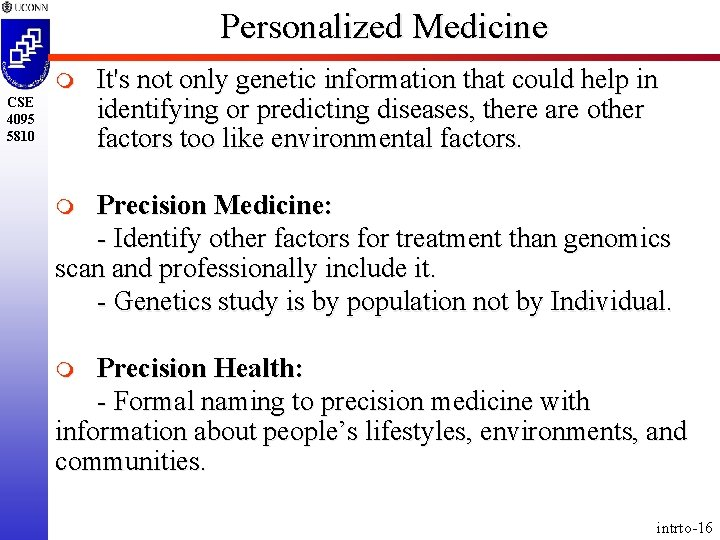 Personalized Medicine m CSE 4095 5810 It's not only genetic information that could help