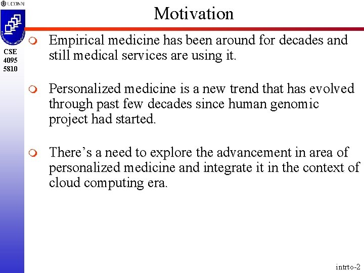 Motivation m Empirical medicine has been around for decades and still medical services are