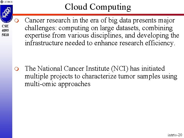 Cloud Computing m Cancer research in the era of big data presents major challenges: