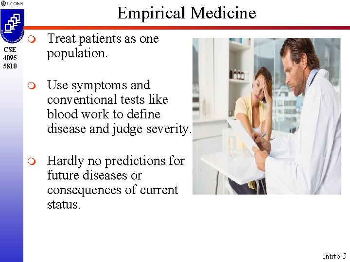 Empirical Medicine m Treat patients as one population. m Use symptoms and conventional tests