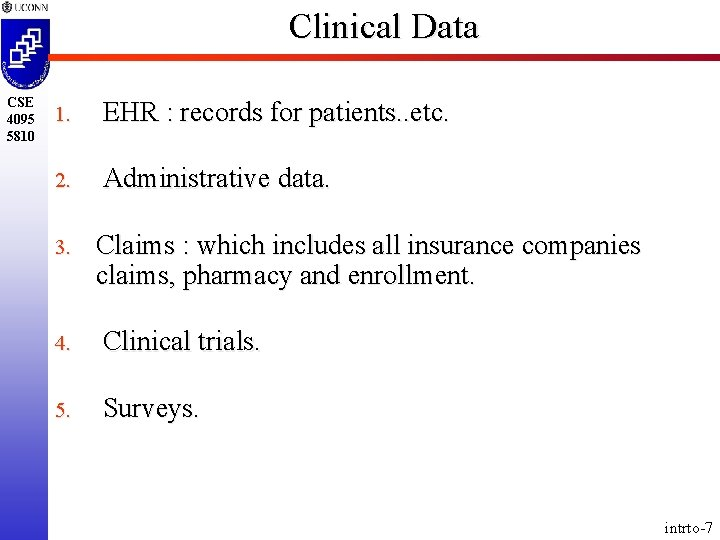 Clinical Data CSE 4095 5810 1. EHR : records for patients. . etc. 2.