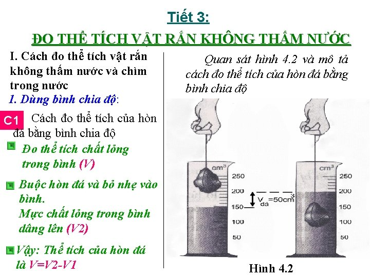 Tiết 3: ĐO THỂ TÍCH VẬT RẮN KHÔNG THẤM NƯỚC I. Cách đo thể