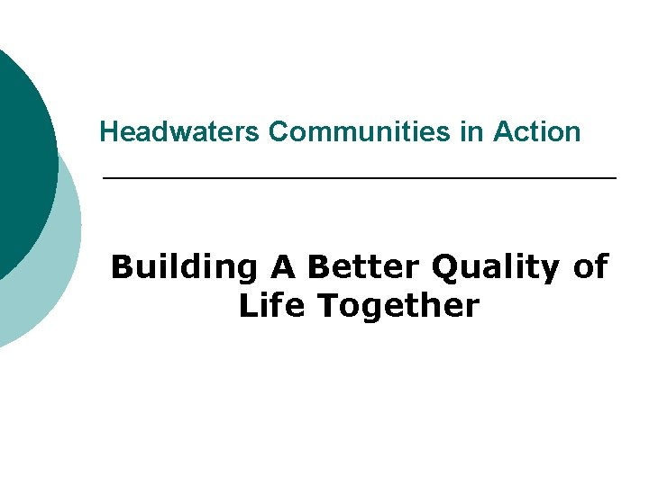 Headwaters Communities in Action Building A Better Quality of Life Together