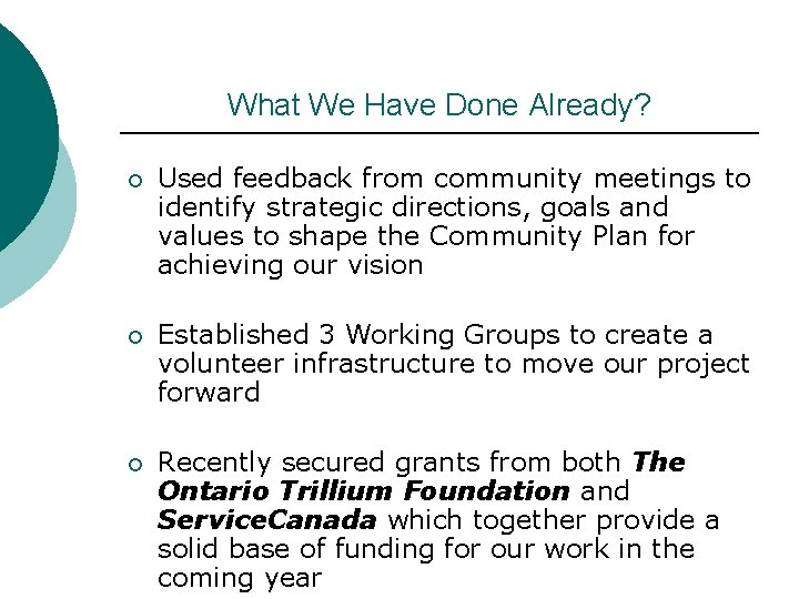 What We Have Done Already? ¡ Used feedback from community meetings to identify strategic
