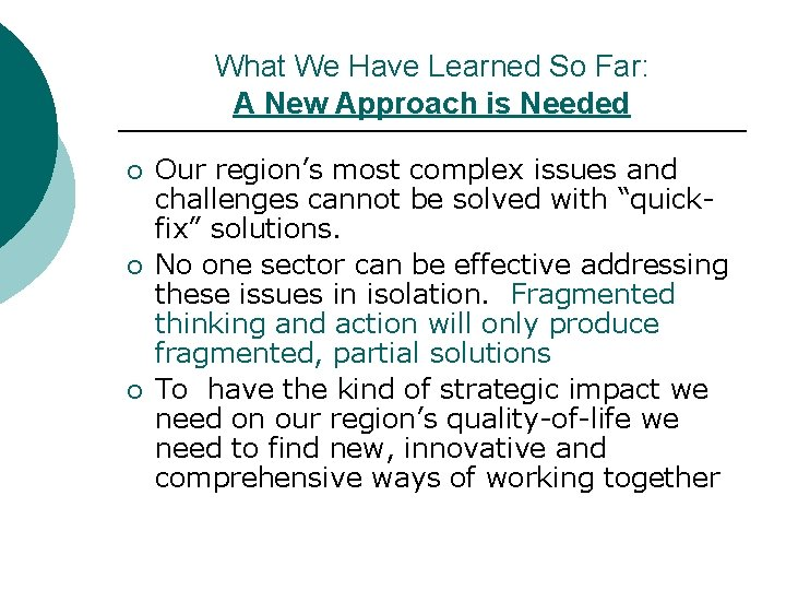 What We Have Learned So Far: A New Approach is Needed ¡ ¡ ¡